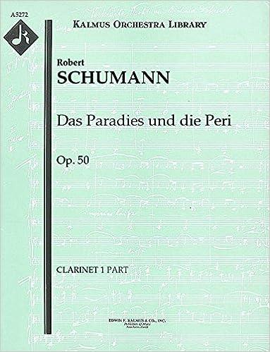 Das Paradies und die Peri, Op.50: Clarinet 1 part [A5272]