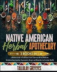 Native American Herbal Apothecary: 3 BOOKS IN 1   A Modern Guide to Traditional Native American Herbal Medicin