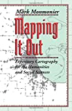 Mapping It Out: Expository Cartography for the Humanities and Social Sciences (Chicago Guides to Writing, Editing, and Publishing)