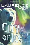 City of Ice, Laurence Yep, 076531925X