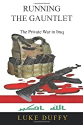 Running the Gauntlet: The Private War in Iraq
