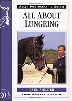 Book All About Lungeing (Allen Photographic Guides)