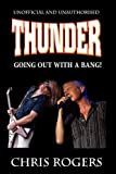 Thunder - Going Out with a Bang, Chris Rogers, 0755211588
