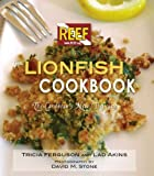 The Lionfish Cookbook by Tricia Ferguson and Lad Akins (2010) Paperback