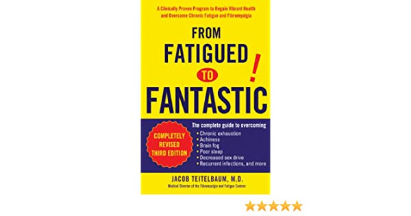 From fatigued to fantastic a clinically proven program to regain from fatigued to fantastic a clinically proven program to regain vibrant health and overcome chronic fatigu e and fibromyalgia new revised third edition fandeluxe Gallery