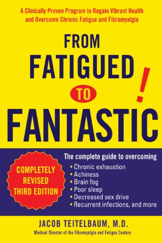 From Fatigued to Fantastic: A Clinically Proven Program to Regain Vibrant Health and Overcome Chronic Fatigu e and Fibromyalgia New, revised third edition (Best Diet For Thyroid Cancer Patients)