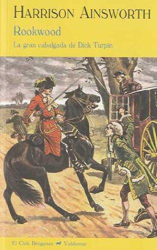 Descargar Libro Rookwood: La Gran Cabalgada De Dick Turpin Harrison Ainsworth
