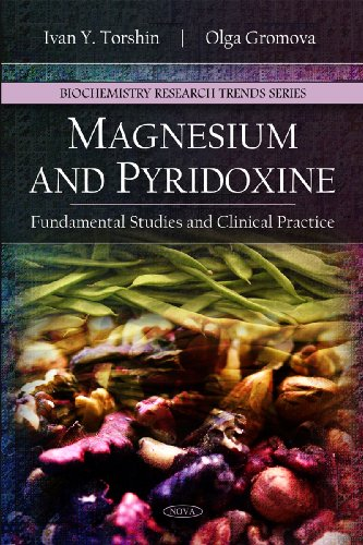Magnesium and Pyridoxine: Fundamental Studies and Clinical Practice (Biochemistry Research Trends)