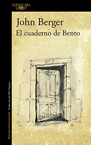 El cuaderno de Bento (Literaturas): Amazon.es: Berger, John: Libros