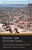 [(Riding the Outlaw Trail: Following in the Footsteps of Butch Cassidy and the Sundance Kid )] [Author: Simon Casson] [Apr-2011]