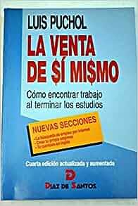 La Venta de Si Mismo (Spanish Edition): Luis Puchol: 9788479783013