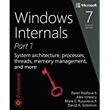 Windows Internals, Part 1: System architecture, processes, threads, memory management, and more (Developer Reference)