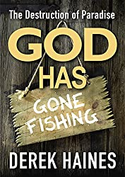 God Has Gone Fishing: The Destruction of Paradise