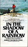 In the Shadow of a Rainbow, Robert Franklin Leslie, 0451136411