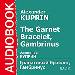 The Garnet Bracelet, Gambrinus [Russian Edition]