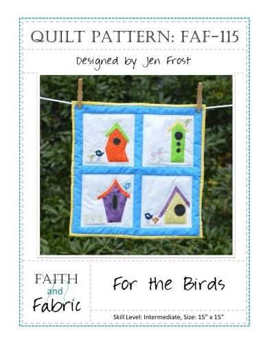 For the Birds: Bird House Quilt Pattern