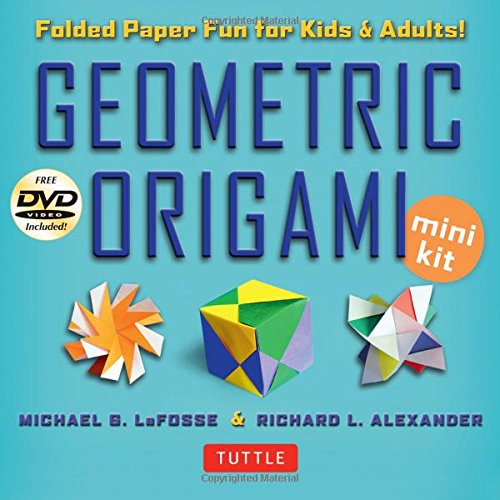 Modular Origami (Geometric Origami Mini Kit: Folded Paper Fun for Kids & Adults! This Kit Contains an Origami Book with 48 Modular Origami Papers and an Instructional DVD)