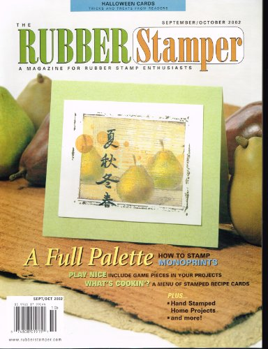 THE RUBBER STAMPER magazine September/October 2002 (For Rubber Stamp Enthusiasts - Projects, Techniques, How To Stamp Monoprints, Stamped Recipe Cards, Game Pieces, Halloween Cards, Volume 6, No. 5) -