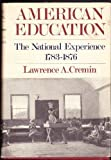 American Education, Lawrence A. Cremin, 0060109122