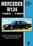 Mercedes W124 Owner's Workshop Manual 1985-1995: 200, 200E, E200, E220, 220E, 230E, 260E, E280, 280E, E300, 300E, 300E-24, E320, 320E