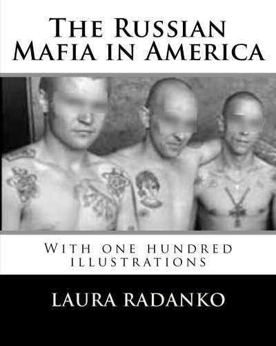 Read Online The Russian Mafia in America: With one hundred illustrations pdf epub