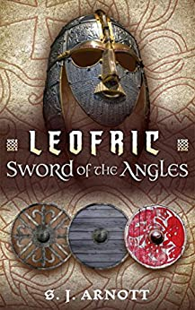 Leofric: Sword of the Angles by [Arnott, S. J.]