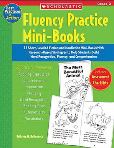 Fluency Practice Mini-Books: Grade 2: 15 Short, Leveled Fiction and Nonfiction Mini-Books With Research-Based Strategies to Help Students Build Word ... and Comprehension (Best Practices in Action)