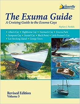 The Exuma Guide 3rd ed : Stephen J  Pavlidis: 9781892399311