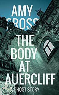 The Body At Auercliff by Amy Cross ebook deal