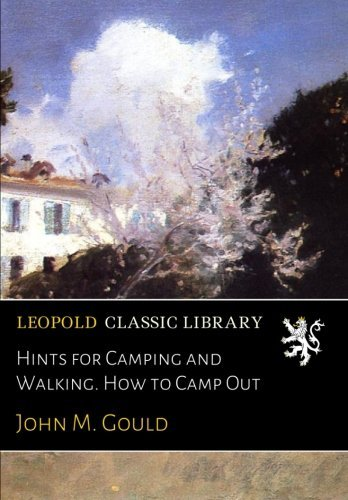 Hints for Camping and Walking. How to Camp Out pdf