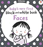 Babies Very First Black and White Books: Faces (Baby's Very First)