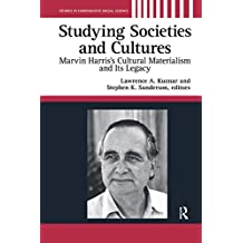 Studying Societies and Cultures: Marvin Harris's Cultural Materialism and its Legacy (Studies in Comparative Social Science)