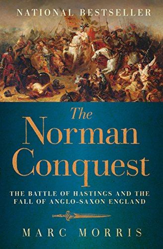 - The Norman Conquest: The Battle of Hastings and the Fall of Anglo-Saxon England