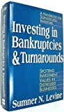 Investing in Bankruptcies and Turnarounds, Sumner N. Levine, 0887304591