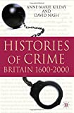 img - for Histories of Crime: Britain 1600-2000 by Anne-Marie Kilday (2010-06-15) book / textbook / text book
