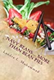 img - for Navy Beans ... More Than Bean Pies: A collection of recipes featuring the one and only Navy Bean by Landra L Muhammad (2014-12-24) book / textbook / text book