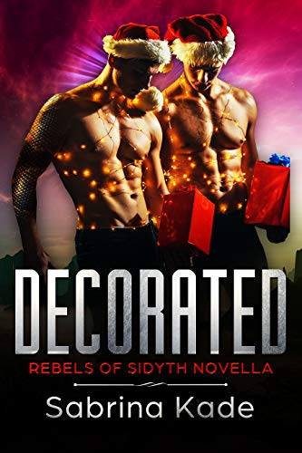 Decorated: A Sci-Fi Alien Romance (Rebels of Sidyth Book 2.5)