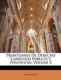 Prontuario de Derecho Canónico Público y Pontificio, Anonymous, 1148684964