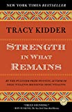 Image of Strength in What Remains (Random House Reader's Circle)