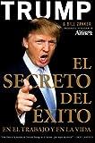 El Secreto del Éxito: En el Trabajo y en la Vida (Spanish Edition)