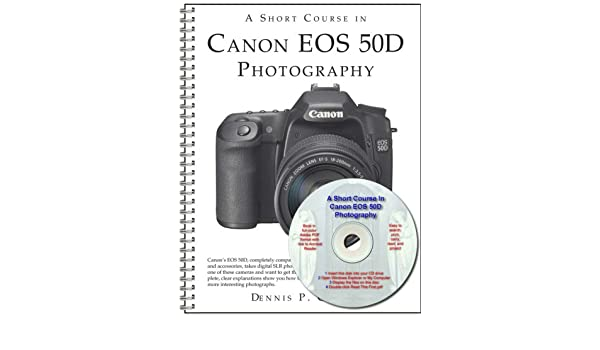 A Short Course in Canon EOS 50D Photography book/ebook by Dennis P ...