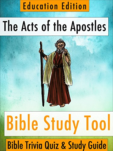The Acts of the Apostles: Bible Trivia Quiz & Study Guide - Education Edition (BibleEye Bible Trivia Quizzes & Study Guides - Education Edition Book 5)