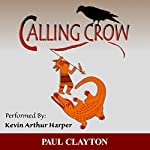 Calling Crow: Book One of the Southeast Series | Paul Clayton