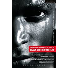 The Methuen Drama Book of Plays by Black British Writers: Welcome Home Jacko, Chiaroscuro, Talking in Tongues, Sing Yer Heart Out ..., Fix Up, Gone Too Far! (Play Anthologies)