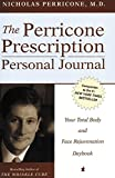 img - for The Perricone Prescription Personal Journal: Your Total Body and Face Rejuvenation Daybook book / textbook / text book