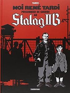 vignette de 'Moi René Tardi, prisonnier de guerre au Stalag II B n° 1 (Jacques Tardi)'
