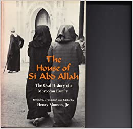 The House Of Si Abd Allah Oral History A Moroccan Family