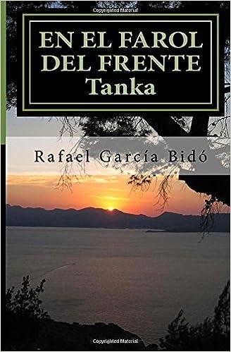 Rafael Garcia Bido - En El Farol Del Frente: Tanka