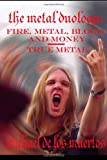 The Metal Duology: Fire, Metal, Blood and Money / True Metal, Michael De Los Muertos, 1430305487