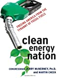 Image of Clean Energy Nation: Freeing America from the Tyranny of Fossil Fuels
